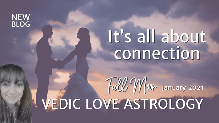 Vedic Love Astrology | Full Moon January 2021 | It's all about connection
